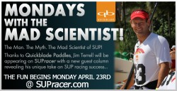 Mondays With The Mad Scientist! Jim Terrell on SUPracer