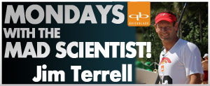Jim Terrell: Mondays With The Mad Scientist!