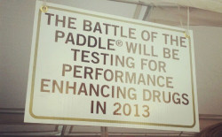 Battle of the Paddle performance enhancing drugs