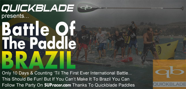 Quickblade presents: Battle of the Paddle BRAZIL