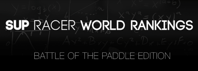 SUP RACER WORLD RANKINGS Battle of the Paddle 2014
